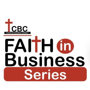 Faith in Business Series: Christian Business Connect
