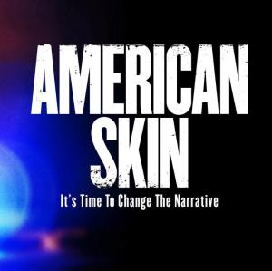 """Black History Cinema Series: """"American Skin"""""""