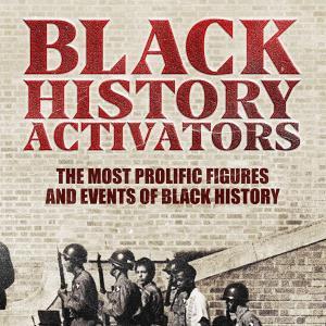 "Black History Cinema Series: ""Black History Activators"""